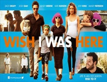 فيلم Wish I Was Here
