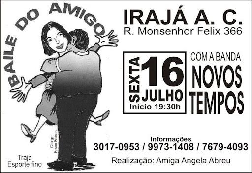 O baile anual organizado por Angela Abreu em homenagem ao Dia do Amigo aconteceu este ano no dia 16/07/2010, novamente no Irajá Atlético Clube, para onde se dirigiram o grande ciclo de amigos da promoters. A apresentação especial da noite ficou por conta da cia de dança encabeçada por Adalberto Shock.