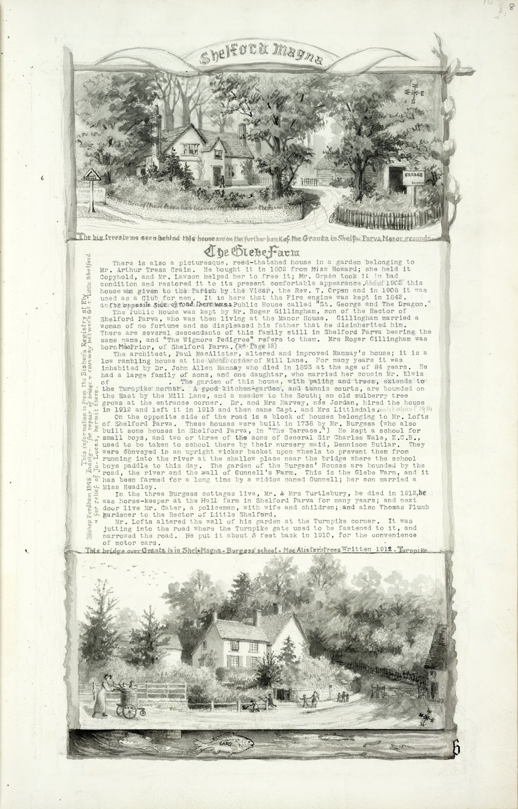 A Record of Shelford Parva by Fanny Wale P6 fo. 8, page 6: At the top of the page is a black and white watercolour of the Glebe farm and a description of its appearance, inhabitants and alterations 1912. At the bottom of the page is a black and white watercolour of the bridge over Granta and Burgess' school. [fo. 6]