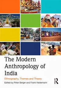 [Berger: The Modern Anthropology of India, 2013]