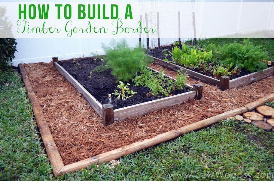 How to Build a Timber Garden Border Vegetable Garden Tips Sew