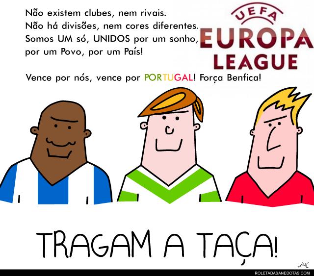 Todos UNIDOS por Portugal! Força Benfica! Tragam a Taça!