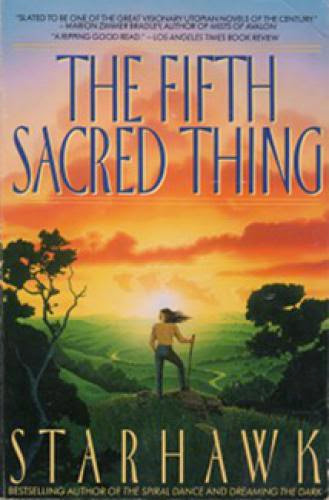 Book Reviews Review The Fifth Sacred Thing By Starhawk