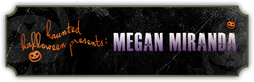 Haunted Halloween with Megan Miranda and a giveaway!
