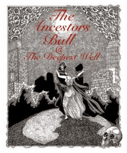 The Ancestor Ball Thanks To The Deepest Well