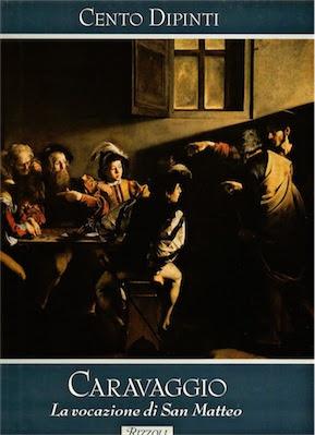 Rizzoli  Cento Dipinti - Caravaggio - La vocazione di San Matteo (1998) Ita