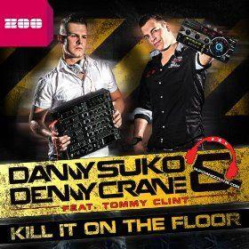 Danny Suko & Denny Crane Ft. Tommy Clint - Kill It On The Floor (Gordon & Doyle Remix Edit)