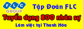 Tập đoàn FLC tuyển dụng 800 nhân sự làm việc tại Thanh Hóa