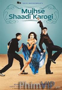 Kẻ Nóng Tính - Mujhse Shaadi Karogi poster