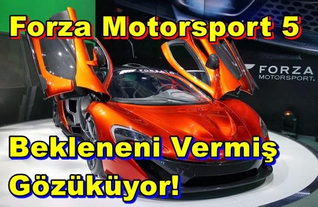 Forza Motorsport 5 Bekleneni Vermiş Gözüküyor!