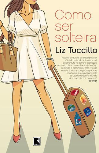 Como Ser Solteira de Liz Tuccillo 87f9e41aa93
