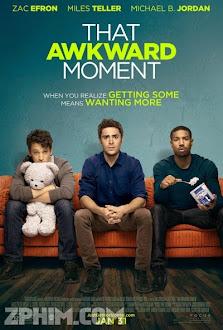 Phút Bối Rối - That Awkward Moment (2014) Poster
