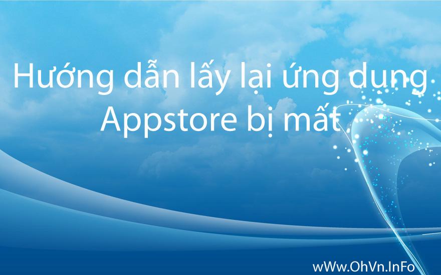 Hướng dẫn lấy lại ứng dụng AppStore bị mất trên iPhone, iPad