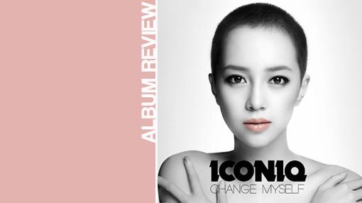 Iconiq - Change myself | Album review
