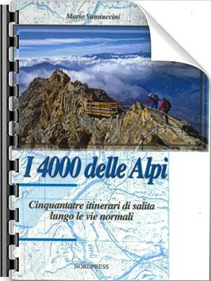 Mario Vannuccini - I Quattromila Delle Alpi - 50 Itinerari Di Salita Sui 4000 ( 2006 ) ITA