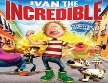 فيلم Ivan the Incredible