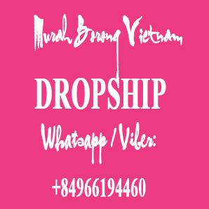 Murah Borong Vietnam Dropship
