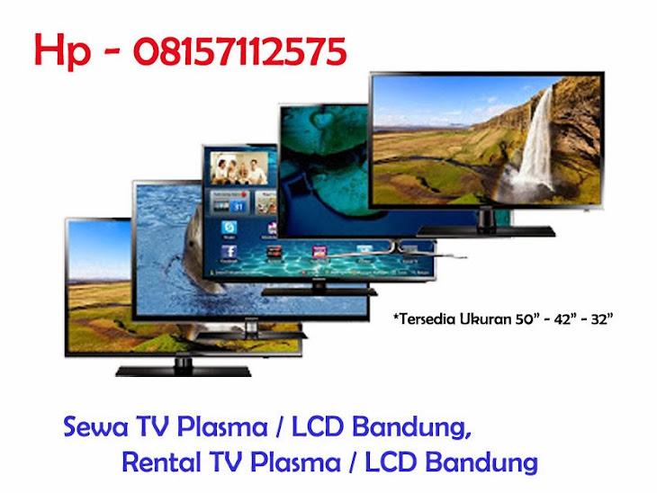 Hp 08157112575, Sewa TV Bandung, Rental TV Plasma Bandung, Penyewaan TV LCD / LED di Bandung, Sewa TV murah
