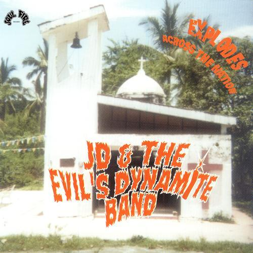 JD & The Evils Dynamite Band   Explodes Across The Nation (2001) | músicas