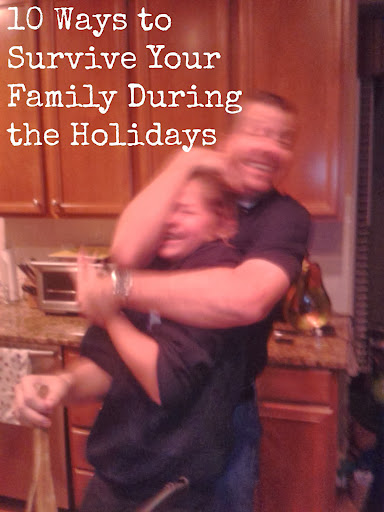10 Ways to Survive Your Family During the Holidays