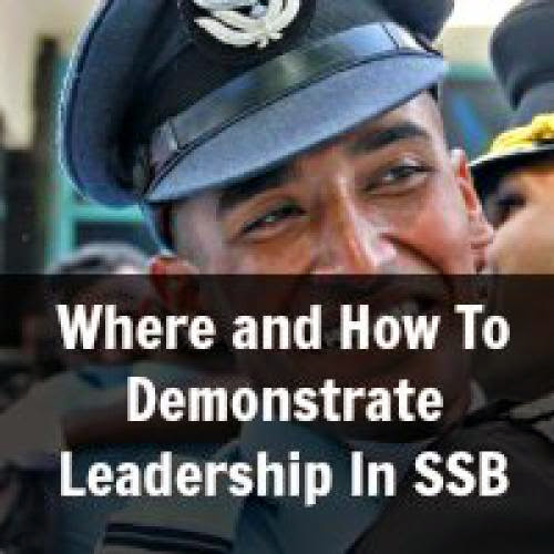 Where And How To Demonstrate Leadership In Ssb