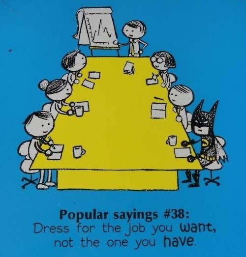 Popular Sayings : Dress For A Job