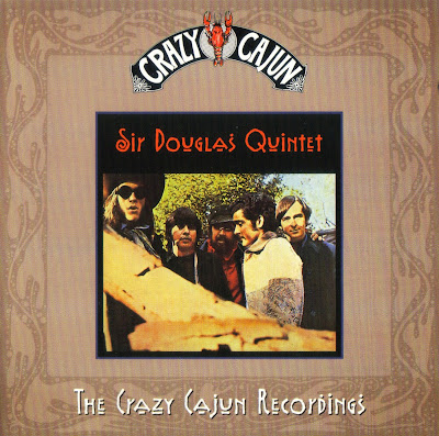 Sir Douglas Quintet ~ 1998 ~ The Crazy Cajun Recordings
