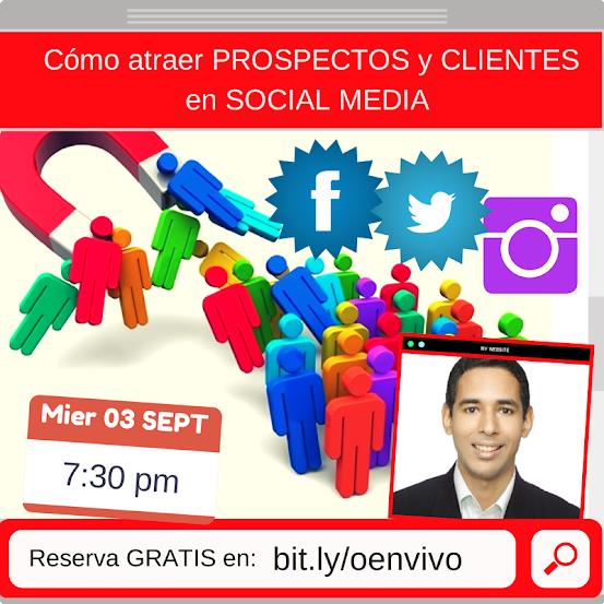 Cómo atraer Prospectos y Clientes en Social Media