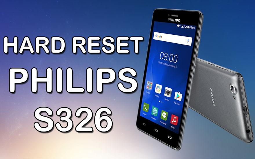 Hard Reset Philips S326 - Máy bị quên mật khẩu màn hình