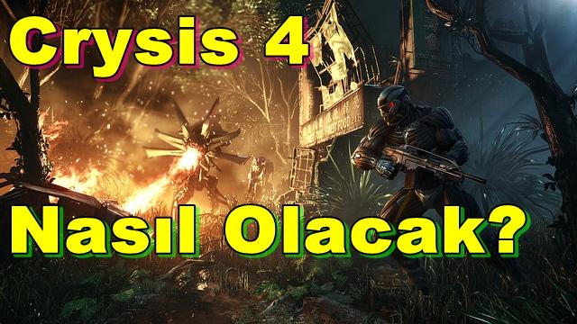 Crysis 4 Nasıl Olacak?