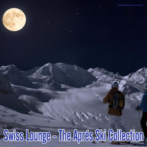 Swiss Lounge - The Apres Ski Collection (2013)