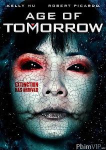 Thời Đại Tương Lai - Age Of Tomorrow poster