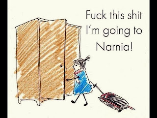 Fuck this shit. I'm going to Narnia