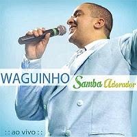 Waguinho - Samba Adorador Ao Vivo