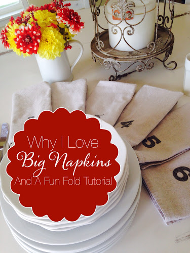 Why I love big napkins, dropcloth napkins, flower fold napkin tutorial