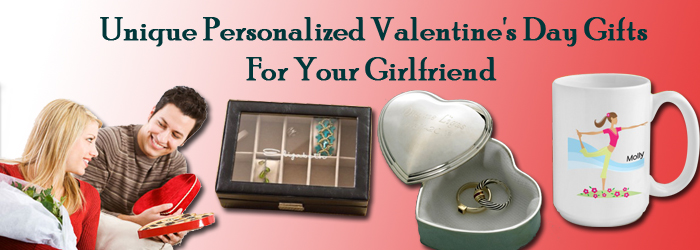 Unique Personalized Gifts For Your Girlfriend On This Valentine's Day