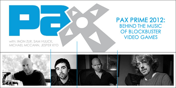 Pax Prime 2012: Behind the Music of Blockbuster Video Games