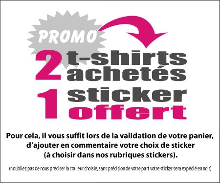 pour 2 t-shirts achetés 1 sticker offert