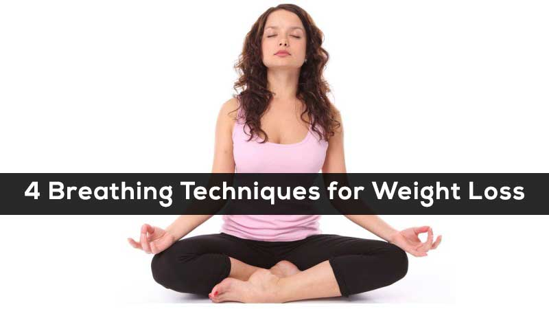 Health Tips: 4 Breathing Techniques for Weight Loss