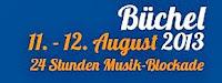 Button: »Büchel. 11. – 12. August 2013. 24 Stunden Musik-Blockade.«.