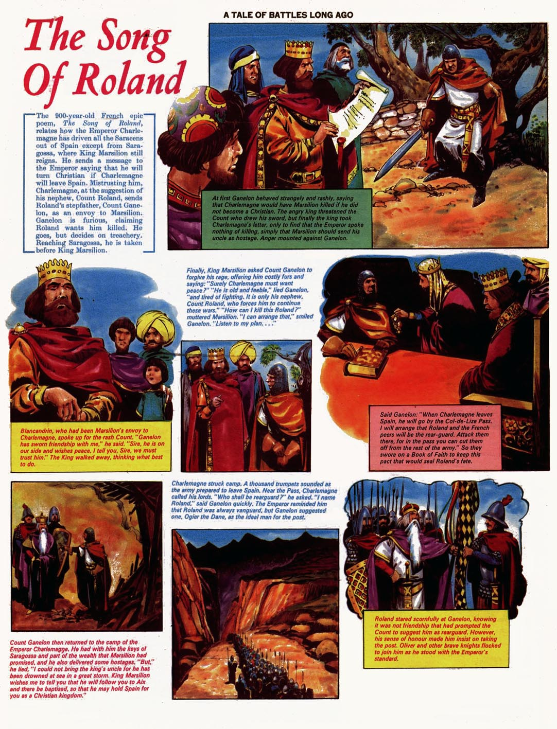 song of roland The song of roland was the most famous 'chanson de geste' describing the betrayal of count roland at the hand of ganelon, and his resulting death in the pyrenees at.