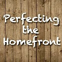 Perfecting the Homefront