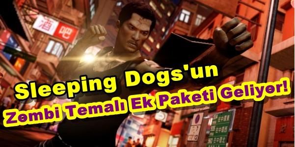 Sleeping Dogs'un Zombi Temalı Ek Paketi Geliyor!