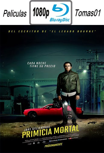 Primicia Mortal (Nightcrawler) (2014) BRRip 1080p