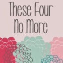 These Four No More