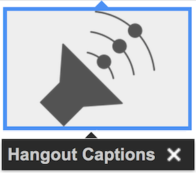 Hangout Captions