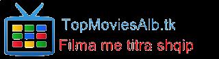Filma me titra shqip - TopMoviesAlb