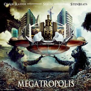 Megatropolis (Oz Arc Raider, Serum & Stijn Beats) - Megatropolis
