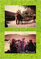 Where Did They Get You? a memoir by Bridget P. McDonnell. Published by The Manuscript Publisher.