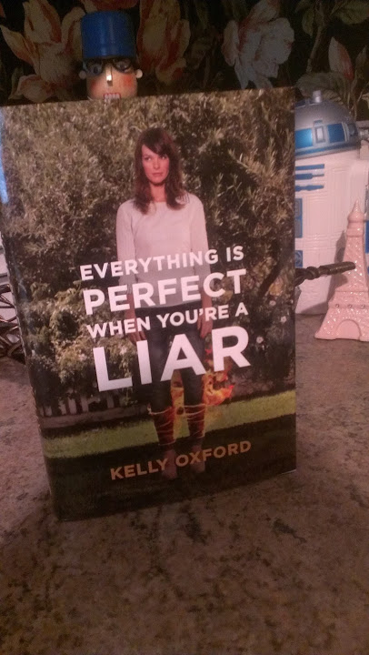 Everything is Perfect When You're a Liar – Kelly Oxford